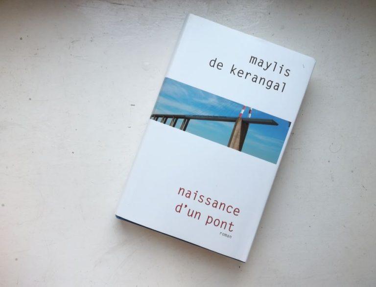 Naissance d'un pont Maylis de Kérangal