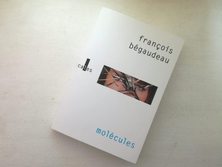 Molécules François Bégaudeau