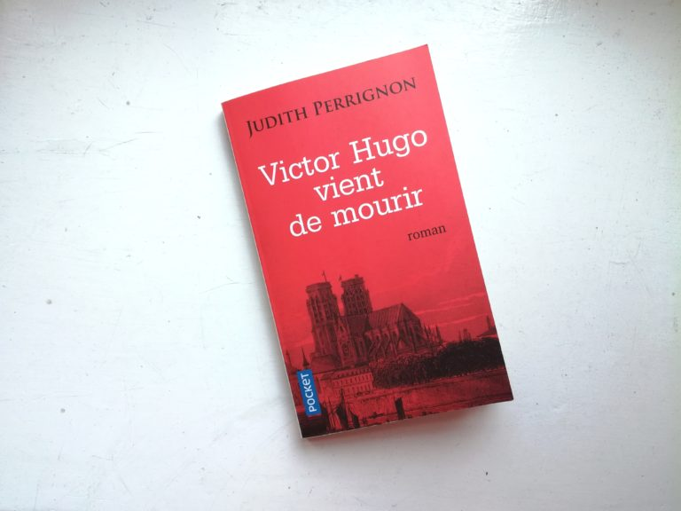 Victor Hugo vient de mourir Judith Perrignon