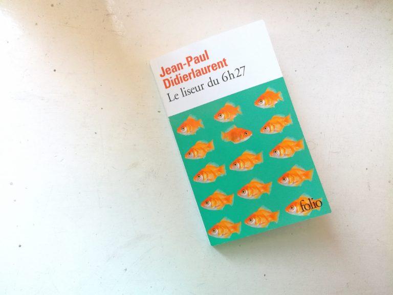Le liseur de 6h27 Jean-Paul Didierlaurent