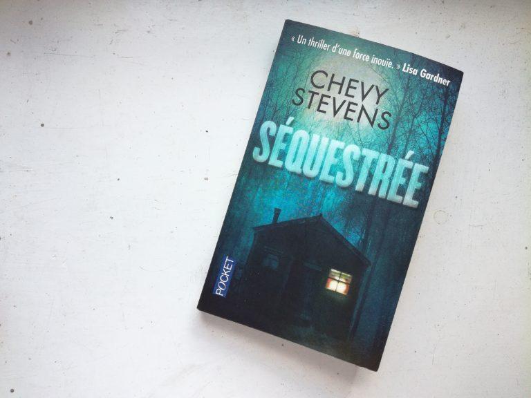 Séquestrée Chevy Stevens