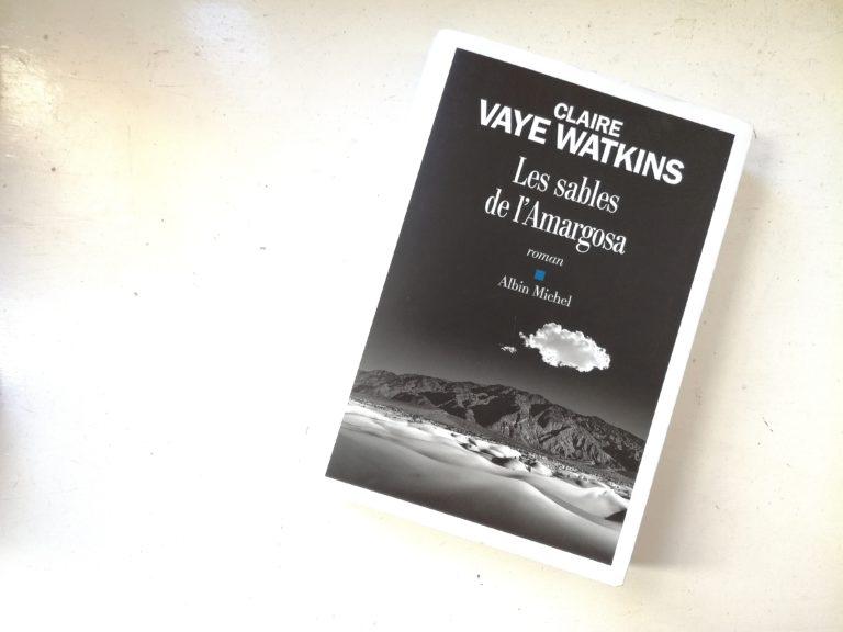 Les sables de l'amargosa Claire Vaye Watkins