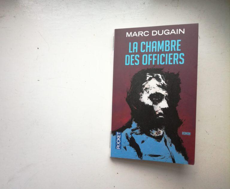 La chambre des officiers Marc Dugain